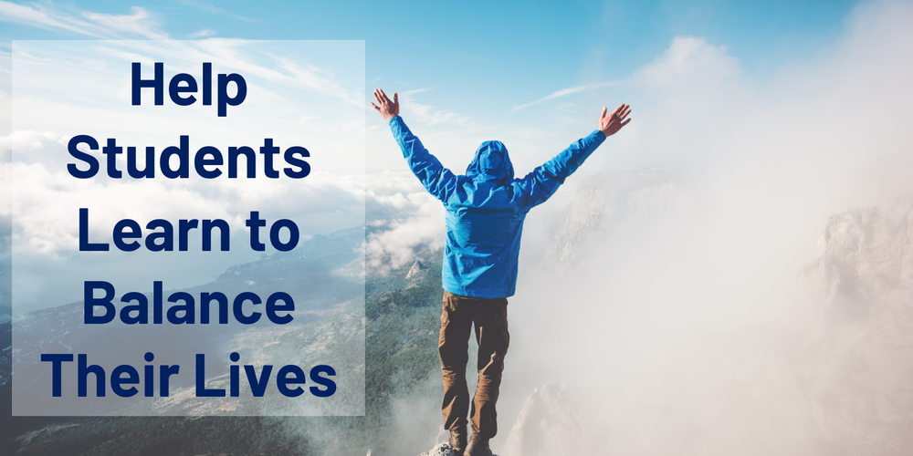 How To Help Your Students Create Balance in Their Lives