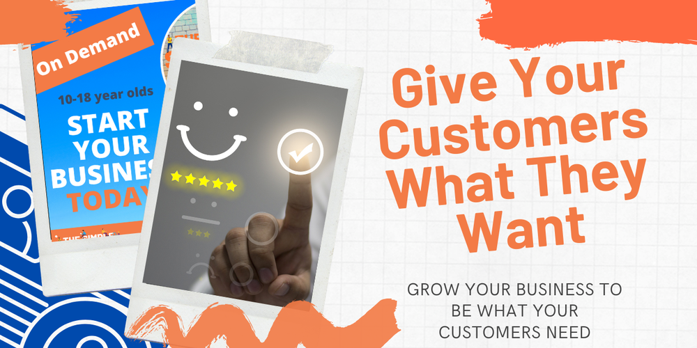 Give Your Customers What They Want