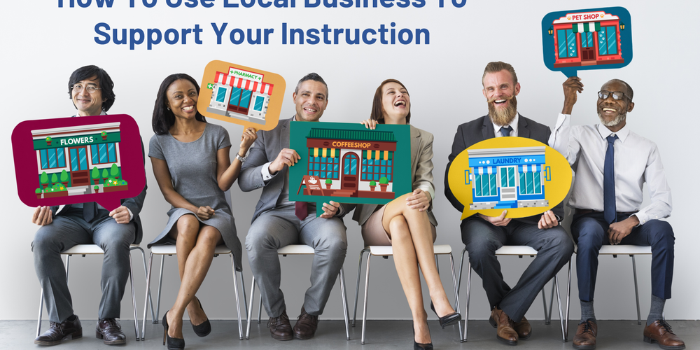 How To Use Local Businesses To Inspire Your Students