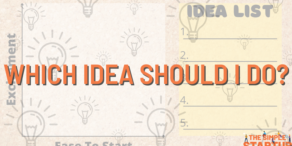 Which Idea Should I Do?